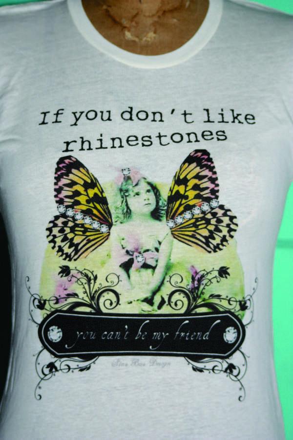 ladies tee shirt - If you don't like rhinestones